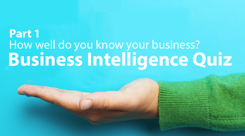 Business intelligence quiz -prt1